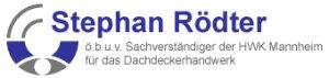 Stephan Rödter - ö.b.u.v. Sachverständiger der HWK Mannheim für das Dachdeckerhandwerk